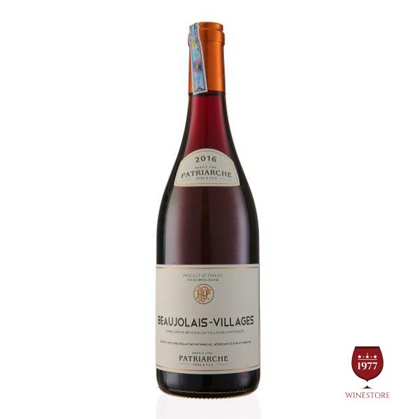 Rượu Vang Patriarche-Beaujolais Villages – Vang Pháp Giá Tốt Nhập Khẩu